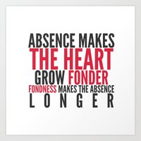 Absence Makes The Heart … Art Print