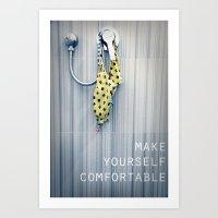 make yourself comfortable Art Print