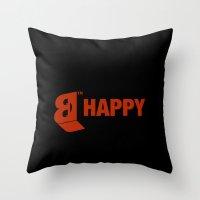 B-HAPPY #2 Throw Pillow