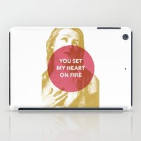 You set my heart on fire iPad Case