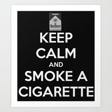 keep calm and smoke a cigarette  Art Print