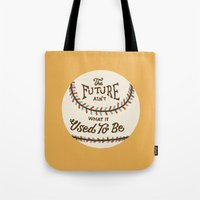 The Future Ain't What It… Tote Bag