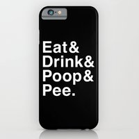 Eat & Drink & Poop & Pee… iPhone 6 Slim Case
