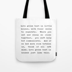 Love Grows Best In Little Houses Tote Bag
