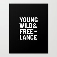YOUNG WILD & FREELANCE Canvas Print