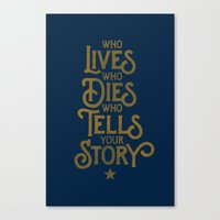 Who LiVES, who DIES, who TELLS your STORY Canvas Print