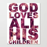 GOD LOVES ALL HIS CHILDREN (Acts 10:34-35) Canvas Print