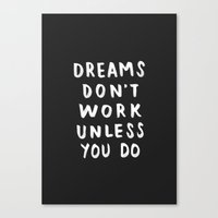 Dreams Don't Work Unless You Do - Black & White Typography 01 Canvas Print