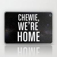 Chewie, We're Home Laptop & iPad Skin