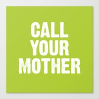 Call Your Mother Canvas Print
