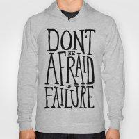 Don't Be Afraid Of Failu… Hoody
