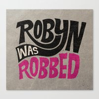 Robyn Was Robbed Canvas Print