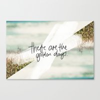 These Are The Golden Day… Canvas Print