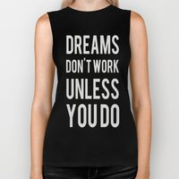 Dreams Don't Work Unless… Biker Tank