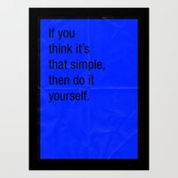 If You Think It's That S… Art Print
