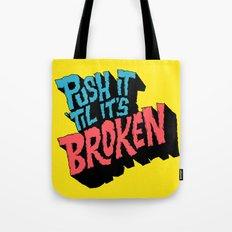 Push it 'til it's Broken Tote Bag