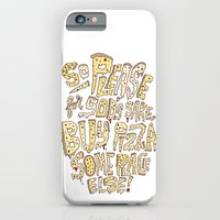 iPhone & iPod Case featuring Buy Pizza Someplace Else! by Chris Piascik