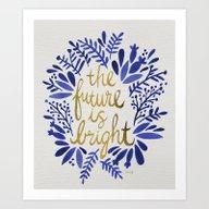 The Future Is Bright –… Art Print