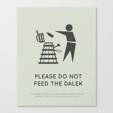 Please do not feed the Dalek Canvas Print