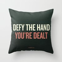 Defy The Hand You're Dea… Throw Pillow