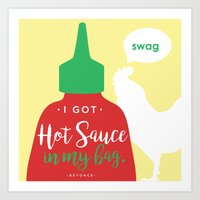 I Got Hot Sauce In My Bag Art Print