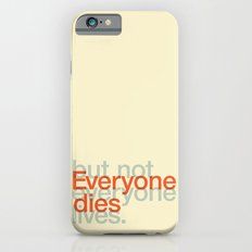 Not Everybody Lives iPhone 6 Slim Case