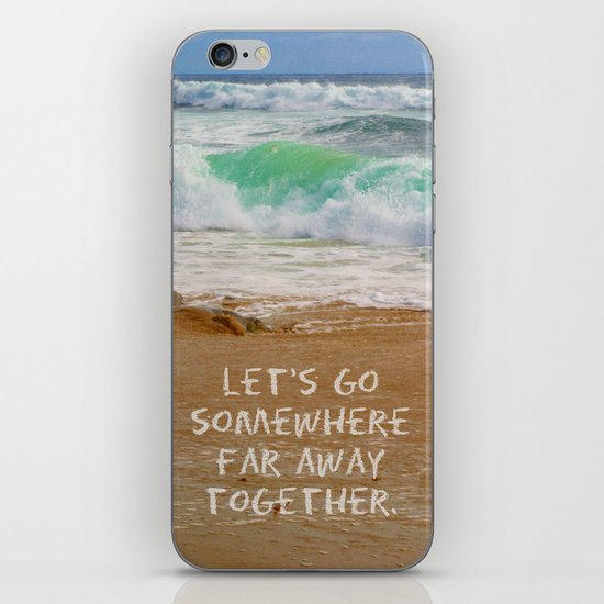 Let's Go Somewhere Far Away Together iPhone & iPod Skin