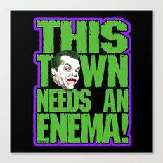 This Town Needs an Enema! Canvas Print