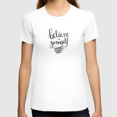 Hand lettering Quote Believe in yourself Womens Fitted Tee White SMALL