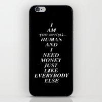 I AM HUMAN AND I NEED MO… iPhone & iPod Skin