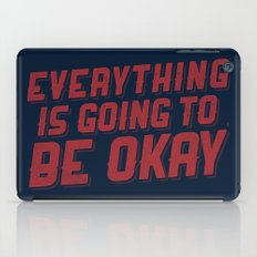 Everything Is Going To Be Okay iPad Case