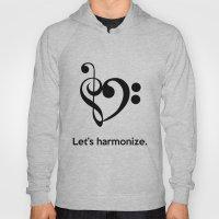 Let's Harmonize Hoody