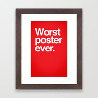 Worst ever. Framed Art Print
