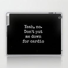 Don't Put Me Down For cardio Laptop & iPad Skin