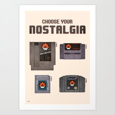 Choose Your Nostalgia Art Print