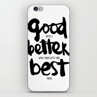 GOOD BETTER BEST iPhone & iPod Skin