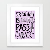 Creativity is Contagious pass it on Framed Art Print