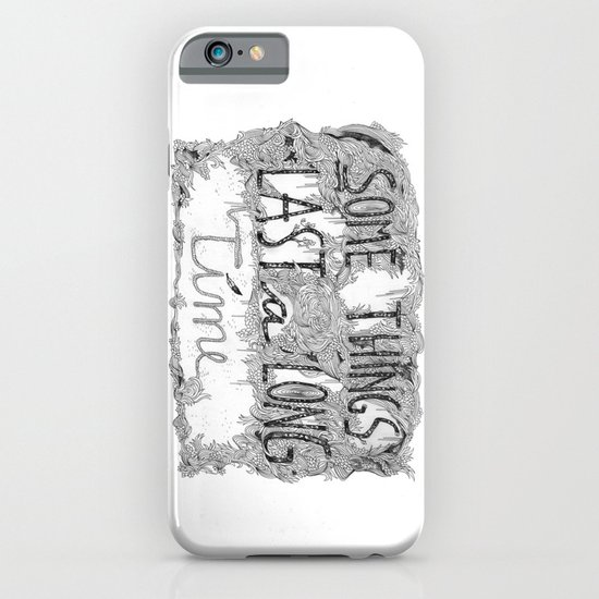 Some Things Last A Long Time iPhone & iPod Case