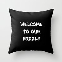 Welcome to Our Hizzle Throw Pillow