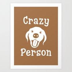 Crazy Dog Person Art Print
