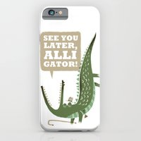 See You Later, Alligator! iPhone 6 Slim Case