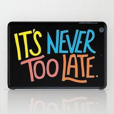 Never too late iPad Case