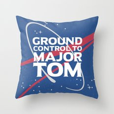 Ground Control to Major Tom Throw Pillow