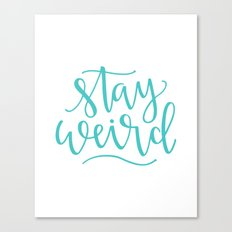 Stay Weird // Aqua Canvas Print