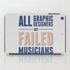 Failed musicians iPad Case