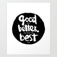 GOOD BETTER BEST Art Print