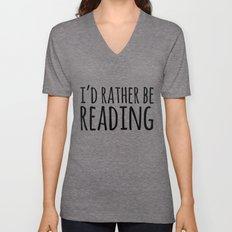 I'd Rather Be Reading  Unisex V-Neck