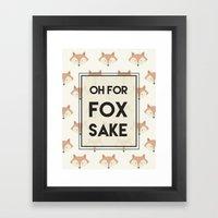 Oh For Fox Sake Framed Art Print