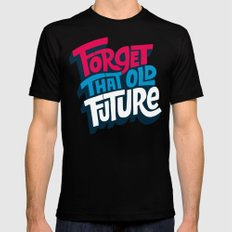 Forget that Old Future Mens Fitted Tee Black SMALL