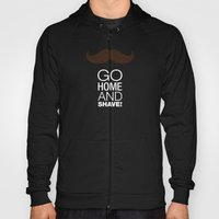 Go home and shave! Hoody